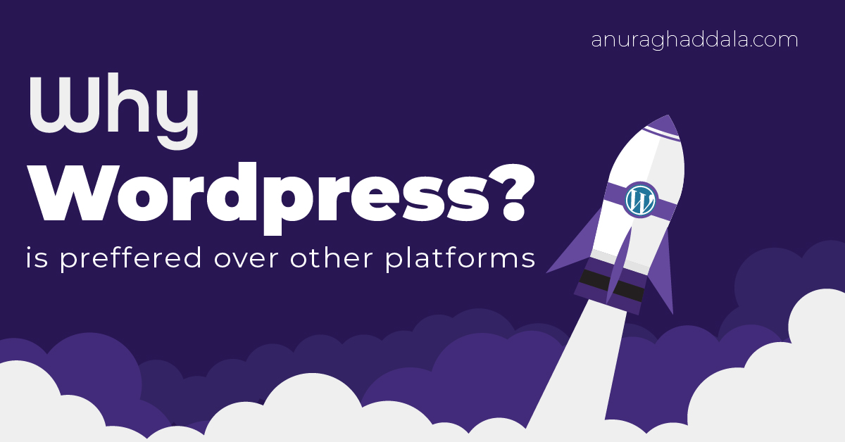 Why WordPress is preferred over other platforms? | 5 WordPress Advantages